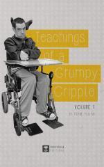 Teachings of a grumpy cripple / by Thane Pullan.
