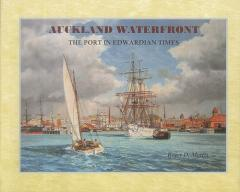 Auckland waterfront : the port in Edwardian times / Roger D. Morris.