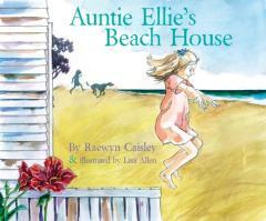 Auntie Ellie's beach house / Raewyn Caisley & Lisa Allen.