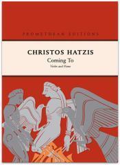 Coming to : violin and piano / Christos Hatzis.