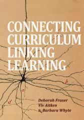 Connecting curriculum, linking learning / Deborah Fraser, Viv Aitken and Barbara Whyte.