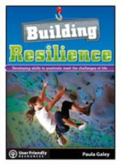 Building resilience : developing skills to positively meet the challenges of life / Paula Galey.