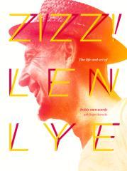 Zizz! : the life and art of Len Lye : in his own words / with Roger Horrocks.