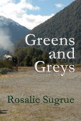 Greens and greys / Rosalie Sugrue.