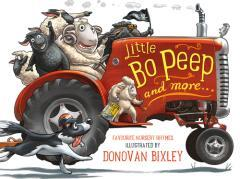 Little Bo Peep and more ... : favourite nursery rhymes / illustrated by Donavan Bixley.