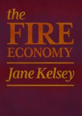 The FIRE economy : New Zealand's reckoning / Jane Kelsey.