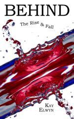 Behind the rise & fall / Kay Elwyn.