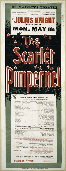 """His Majesty's Theatre (Gisborne) :The Julius Knight season, Mon., May 11th, 1908. """"The Scarlet Pimpernel"""", Countess Orczy's famous romantic play. John Andrew & Co., Printers, 21 Phillip Street, Sydney. 1908."""