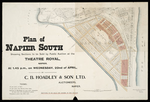 Plan of Napier South [cartographic material] : showing sections to be sold by public auction at the Theatre Royal, Napier at 1.45 p.m. on Wednesday, 22nd of April by C.B. Hoadley & Son Ltd., auctioneers, Napier / Kennedy Bros. & Morgan, surveyors.