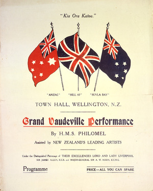 "Grand Vaudeville performance by H M S ""Philomel"", assisted by New Zealand's leading artists. ""Kia Ora Katoa"". Town Hall, Wellington, N.Z. [Wednesday and Thursday, April 4th and 5th, 1917. Souvenir programme [cover]. 1917."
