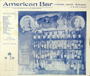 American Bar, Central Hotel, Wellington, under the supervision of Mr James Riegel. A M Gow, Proprietor. List of drinks ... [1903].