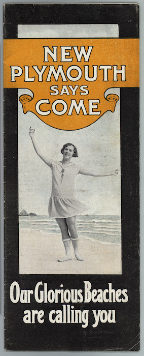 New Plymouth Tourist & Expansion League (Inc) :New Plymouth says Come; our glorious beaches are calling you. [Brochure cover. 1920s?]