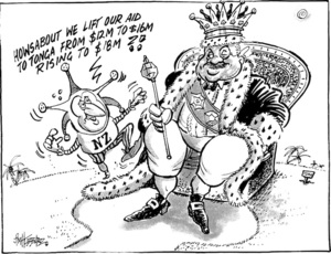 """Howsabout we lift our aid to Tonga from $12M to $16M rising to $18M?!"" 8 July 2009"