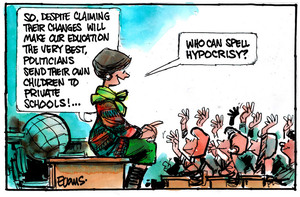 """Evans, Malcolm Paul, 1945- :""""So, despite claiming their changes will make our education the very best, politicians send their own children to private schools! ... Who can spell hypocrisy?"""" 30 May 2012"""