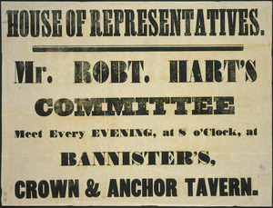 House of Representatives. Mr Robt. Hart's committee meeting every evening, at 8 o'clock, at Bannister's, Crown & Anchor Tavern. [1853].