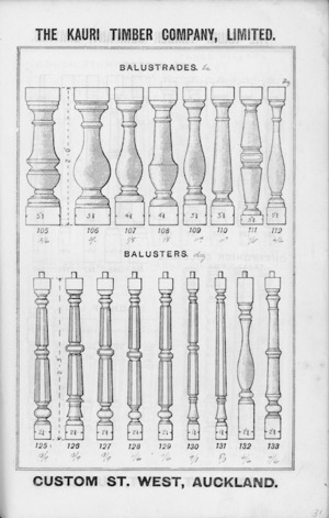 The Kauri Timber Company Ltd (Auckland Office) :Balustrades [and] balusters. [Catalogue page. ca 1906].