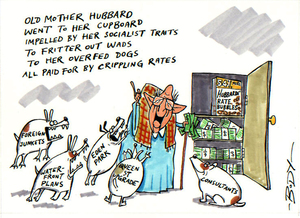 """Old Mother Hubbard went to her cupboard impelled by her socialist traits to fritter out wads to her overfed dogs all paid for by crippling rates"" 11 July 2006"