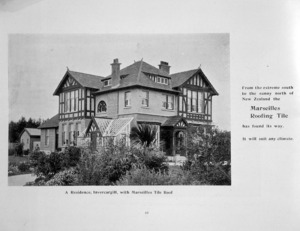 Briscoe & Co Ltd :A residence, Invercargill, with Marseilles Tile roof. From the extreme south to the sunny north of New Zealand, the Marseilles Roofing Tile has found its way. It will suit any climate. [1906-1908].