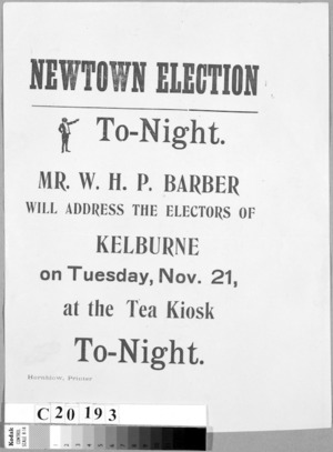 Newtown election. To-night address the electors of Kelburne, on Tuesday, Nov. 21, at the tea kiosk To-night. Hornblow, printer [1905].