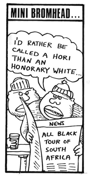 Bromhead, Peter, 1933- :Mini Bromhead; I'd rather be called a hori than an honorary white. 9 July 1976.