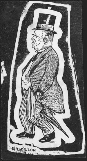 Cartoonist unknown. Sir Dillon. [n.d.]