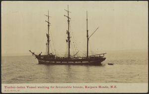 Postcard. Timber-laden vessel waiting for favourable breeze, Kaipara Heads, N.Z. E.R. series, 57 [posted 1908]