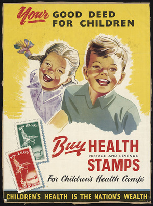 [New Zealand Post Office?] :Your good deed for children; buy health postage and revenue stamps for children's health camps. Children's health is the nation's wealth. W & T Ltd [1947]