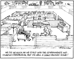 """""""We've done as much as we could with the government's and council's contribution, but it's still a leaky bloody home!"""" 18 May 2010"""