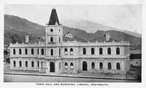 [Postcard]. Town Hall and Municipal Library, Greymouth / Yeadon Photo[grapher]. Perkins Stationer, Greymouth. [ca 1910].