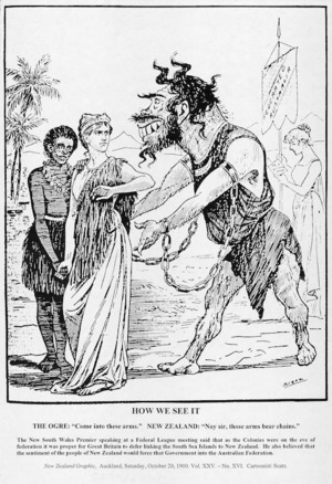 Scatz fl 1900:How we see it. The Ogre 'Come into these arms'. New Zealand 'Nay sir, those arms bear chains.' New Zealand Graphic, October 20, 1900. Vol XXV - No. XVI.