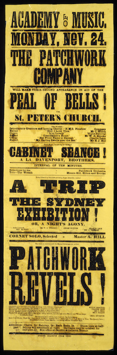"""Academy of Music :Monday, Nov[ember] 24. The Patchwork Company will make their second appearance in aid of the peal of bells! for St Peter's Church ... Grand finale, introducing the renowned """"Cabinet Seance! a la Davenport, Brothers ... to be followed by the mirth-provoking Negro absurdity, entitled """"A trip to the Sydney Exhibition! or, A Night's Agony"""". The whole to concluded with the musical extravaganza, entitle """"Patchwork Revels!"""" / Evening Chronicle Steam Print [1879]."""