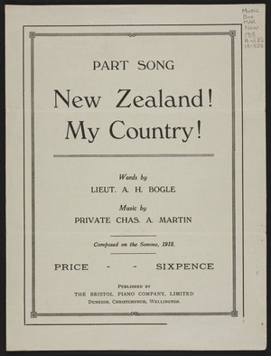 New Zealand! : my country! / words by A.H. Bogle ; music by Chas. A. Martin.