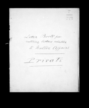 Letter book for entering letters relative to native affairs