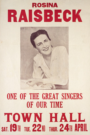 Rosina Raisbeck, one of the great singers of our time. Town Hall Sat[urday] 19th, Tue 22nd, Thur. 24th April [1947].