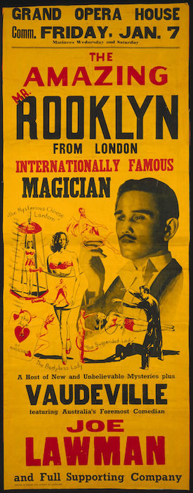 Grand Opera House: The amazing Mr Rooklyn from London, internationally famous magician. A host of new and unbelievable mysteries plus Vaudeville featuring Australia's foremost comedian, Joe Lawman and full supporting company. Comm[encing] Friday, Jan. 7 [1949]