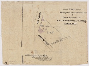 Wyles & Buck (Surveyors) :Plan shewing presumed boundaries of land attached to Whitewoods Hotel (J. D. Fraser) Lower Hutt [ms map]. Messrs Wyles & Buck, licensed surveyors, Wellington, 1876