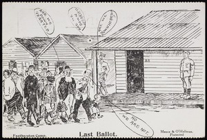 Artist unknown :Featherston Camp ; Last ballot / [Featherston], Mence & O'Halloran Protected, [Between 1915 and 1918]