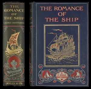 The romance of the ship : the story of her origin and evolution / by E. Keble Chatterton.