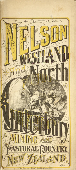 New Zealand. Survey Department :Nelson, Westland and North Canterbury; a mining and pastoral country in New Zealand [Cover] / W.D. Wellington, N.Z. Survey Dept, 1889.