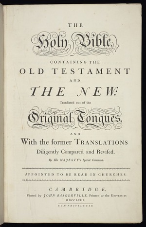 The Holy Bible containing the Old Testament and the New : translated out of the original tongues and with the former translations diligently compared and revised by His Majesty's special command. Appointed to be read in churches.