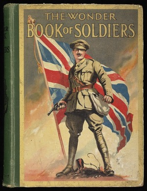 The wonder book of soldiers for boys and girls / edited by Harry Golding.