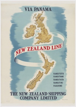 New Zealand Shipping Company :Via Panama, New Zealand Line. Rangitoto, Rangitane, Rangitata, Rangitiki, Ruahine / Ch[rist]ch[urch] Press Co. Railways Studios. [ca 1950].