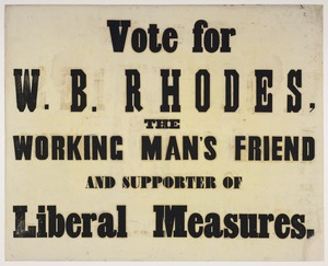 Vote for W B Rhodes, the working man's friend, and supporter of Liberal measures [1853? or 1861?]