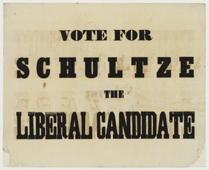 Vote for Schultze the Liberal candidate [1854].