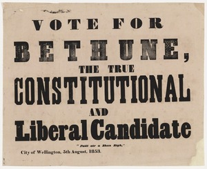 "Vote for Bethune, the true Constitutional and Liberal candidate. ""Failt air a Bhan Righ"", City of Wellington, 5th August 1853."
