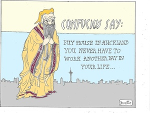 Confucius say: Buy a house in Auckland you never have to work another day in your life