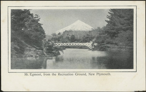[Postcard]. Mt Egmont, from the Recreation Ground, New Plymouth. [1900-1920].