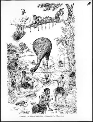 Mesenger, Arthur Herbert, 1877-1962 :Chasing the Christmas moa - a joyous old-time Maori event. New Zealand Free Lance, Christmas annual, 1918.