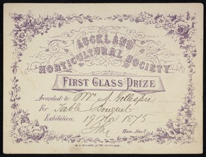 Auckland Horticultural Society: First class prize certificate awarded to Mr A Gillespie, for table bouquet. Exhibition 19 Nov 1875. W C Wilson, lith., Auckland.