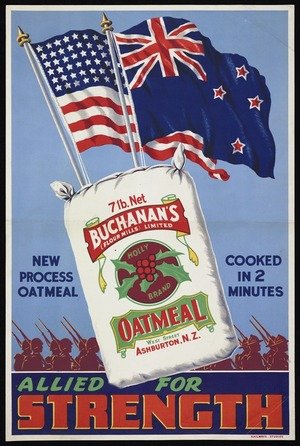 New Zealand Railways. Publicity Branch: Allied for strength. 7 lb net Buchanan's (Flour Mills) Limited. Holly brand oatmeal. West Street, Ashburton, N.Z. New process oatmeal, cooked in 2 minutes / Railways Studios [1942-1944]